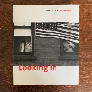 Robert Frank's THE AMERICANS LOOKING IN EXPANDED